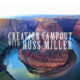Creation Campout : with Russ Miller